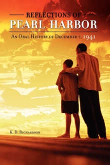 Reflections of Pearl Harbor : An Oral History of December 7, 1941, Paperback / softback Book
