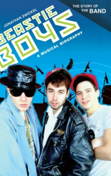 Beastie Boys : A Musical Biography, Hardback Book