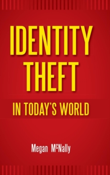 Identity Theft in Today's World, Hardback Book