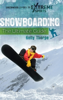 Snowboarding : The Ultimate Guide, Hardback Book