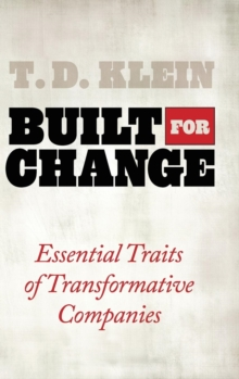 Built for Change : Essential Traits of Transformative Companies, Hardback Book