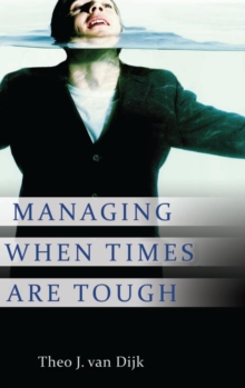 Managing When Times Are Tough, Hardback Book