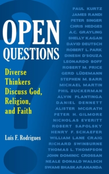 Open Questions : Diverse Thinkers Discuss God, Religion, and Faith, Hardback Book