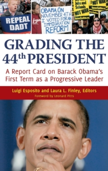Grading the 44th President : A Report Card on Barack Obama's First Term as a Progressive Leader, Hardback Book