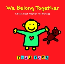 We Belong Together : A Book About Adoption and Families, Hardback Book