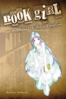 Book Girl and the Undine Who Bore a Moonflower (light novel), Paperback / softback Book