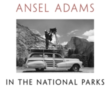 Ansel Adams in the National Parks : Photographs from America's Wild Places, Hardback Book