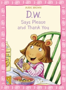D.W. Says Please And Thank You, Paperback / softback Book