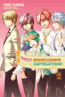 Ugly Duckling's Love Revolution, Vol. 4, Paperback / softback Book