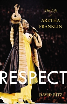 Respect : The Life of Aretha Franklin, Paperback / softback Book