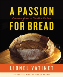 A Passion For Bread : Lessons from a Master Baker, Hardback Book