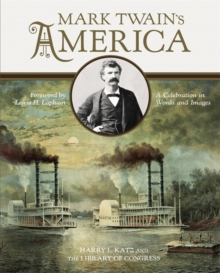Mark Twain's America : A Celebration in Words and Images, Hardback Book