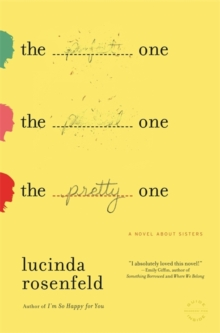 The Pretty One : A Novel About Sisters, Paperback / softback Book