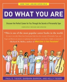 Do What You Are : Discover the Perfect Career for You Through the Secrets of Personality Type - Completely Revised and Updated, Paperback Book