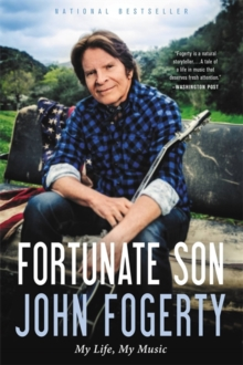 Fortunate Son : My Life, My Music, Paperback / softback Book