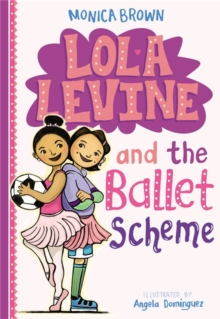 Lola Levine And The Ballet Scheme, Hardback Book