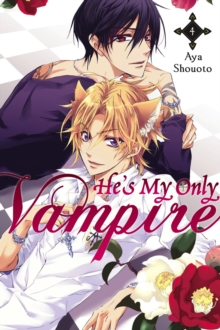 He's My Only Vampire, Vol. 4, Paperback / softback Book