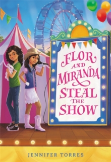 Flor and Miranda Steal the Show, Hardback Book