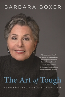 The Art of Tough : Fearlessly Facing Politics and Life, Paperback / softback Book