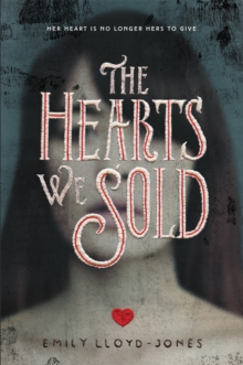 The Hearts We Sold, Hardback Book