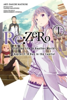 Re:ZERO -Starting Life in Another World-, Chapter 1: A Day in the Capital, Vol. 1 (manga), Paperback / softback Book
