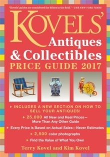 Kovels' Antiques and Collectibles Price Guide 2017, Paperback / softback Book