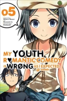 My Youth Romantic Comedy is Wrong, As I Expected, Vol. 5 (light novel), Paperback Book