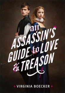 An Assassin's Guide to Love and Treason, Hardback Book