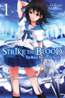 Strike the Blood, Vol. 1 (light novel) : The Right Arm of the Saint, Paperback / softback Book