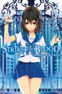 Strike the Blood, Vol. 4 (light novel) : Labyrinth of the Blue Witch, Paperback Book