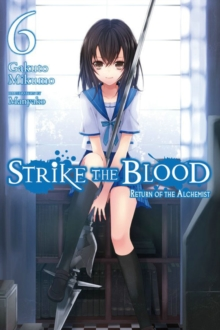 Strike the Blood, Vol. 6 (light novel) : Return of the Alchemist, Paperback / softback Book