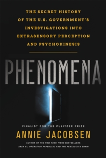 Phenomena : The Secret History of the U.S. Government's Investigations into Extrasensory Perception, Paperback / softback Book