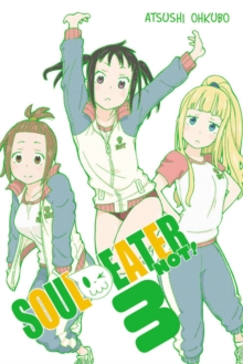 Soul Eater NOT!, Vol. 3, Paperback / softback Book