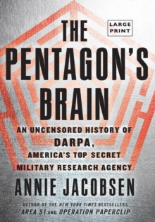 The Pentagon's Brain : An Uncensored History of DARPA, America's Top-Secret Military Research Agency, Hardback Book