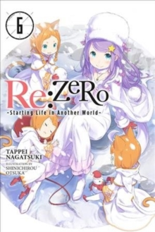 re:Zero Starting Life in Another World, Vol. 6 (light novel), Paperback / softback Book