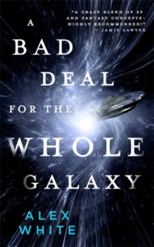 A Bad Deal for the Whole Galaxy, Paperback / softback Book