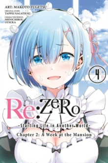 re:Zero Starting Life in Another World, Chapter 2: A Week in the Mansion, Vol. 4, Paperback / softback Book