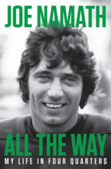 All the Way : My Life in Four Quarters, Hardback Book