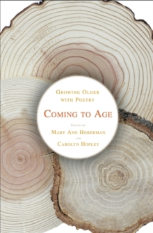 Coming to Age : Growing Older with Poetry, Hardback Book