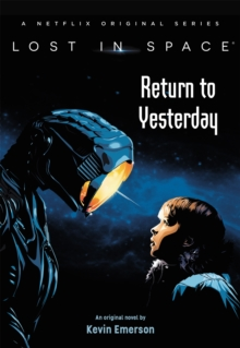 Lost in Space: Return to Yesterday, Hardback Book
