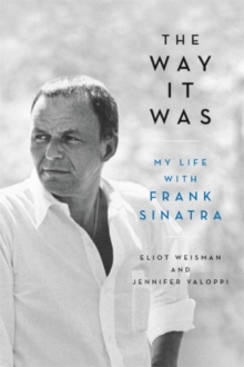 The Way It Was : My Life with Frank Sinatra, Paperback / softback Book