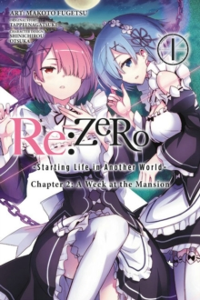 Re:ZERO -Starting Life in Another World-, Chapter 2: A Week at the Mansion, Vol. 1 (manga), Paperback Book