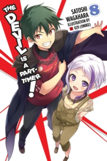The Devil Is a Part-Timer!, Vol. 8 (light novel), Paperback / softback Book