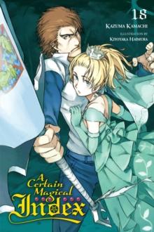 A Certain Magical Index, Vol  18 (light novel)
