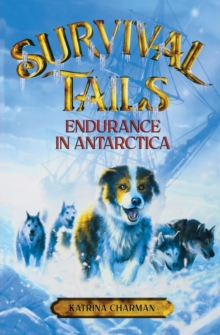 Survival Tails: Endurance in Antarctica, Paperback / softback Book