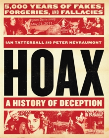 Hoax: A History of Deception : 5,000 Years of Fakes, Forgeries, and Fallacies, Hardback Book