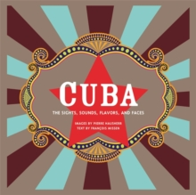 Cuba (Revised) : The Sights, Sounds, Flavors, and Faces, Paperback / softback Book