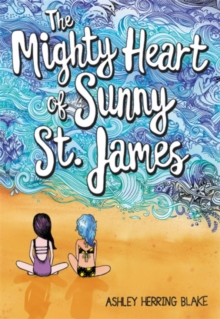 The Mighty Heart of Sunny St. James, Hardback Book