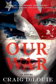 Our War : A Novel, Paperback / softback Book
