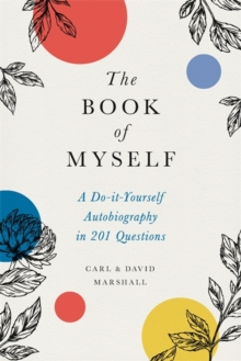 The Book of Myself (New edition) : A Do-It-Yourself Autobiography in 201 Questions, Hardback Book